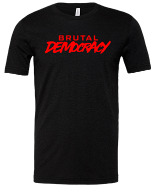 Brutal Democracy Gaming - Unisex T-Shirt